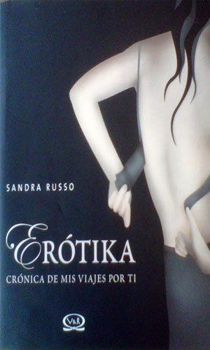 Erotika: Cronicas de mis viajes por ti / Chronicles of my travels for you (2007)