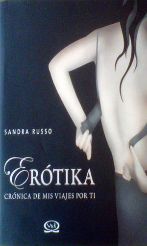 Erotika: Cronicas de mis viajes por ti / Chronicles of my travels for you (2007)